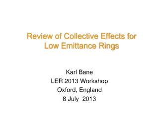 Review of Collective Effects for  Low  Emittance  Rings