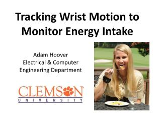 Tracking Wrist Motion to Monitor Energy Intake