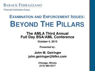Examination and Enforcement Issues: Beyond The Pillars