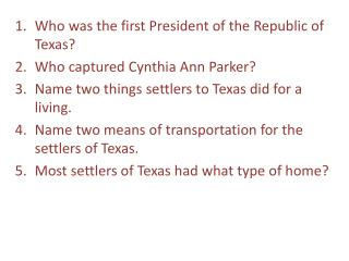Who was the first President of the Republic of Texas? Who captured Cynthia Ann Parker?