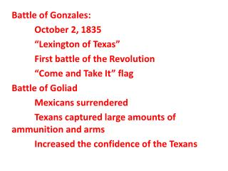 Battle of Gonzales: October 2, 1835 �Lexington of Texas� First battle of the Revolution