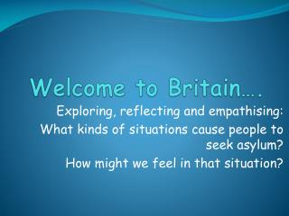 Welcome to Britain….