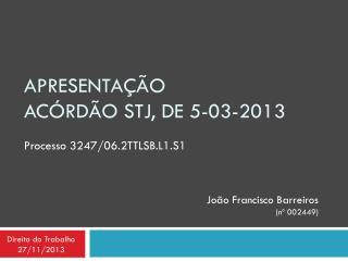 APRESENTAÇÃO Acórdão STJ, de 5-03-2013