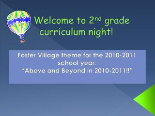 Welcome to 2 nd  grade curriculum night!
