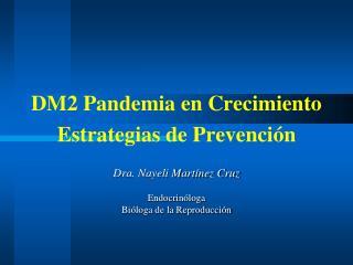 Dra. Nayeli Martínez Cruz Endocrinóloga Bióloga de la Reproducción