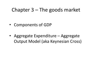 Chapter 3 – The goods market