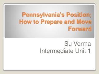 Pennsylvania's Position; How to Prepare and Move Forward