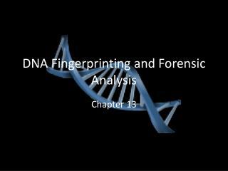 DNA Fingerprinting and Forensic Analysis