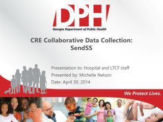 CRE Collaborative Data Collection:  SendSS