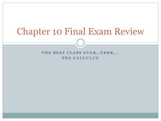 Chapter  10  Final Exam Review