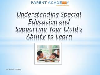 Understanding Special Education and Supporting Your Child�s Ability to Learn