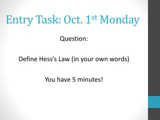 Entry Task: Oct. 1 st  Monday