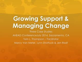 Growing Support & Managing Change