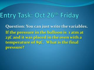 Entry Task: Oct 26 th  Friday