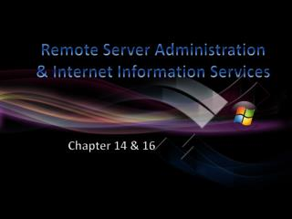 Remote Server Administration & Internet Information Services