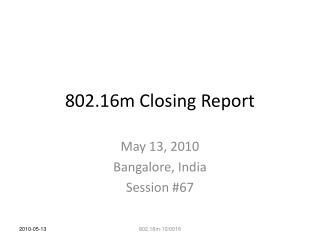 802.16m Closing Report