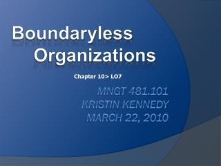 MNGT 481.101 Kristin Kennedy March  22,  2010