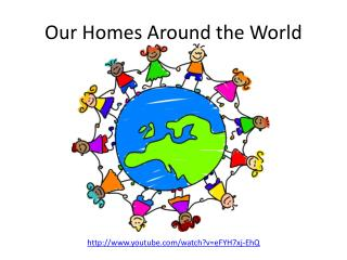 Our Homes Around the World