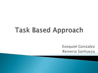 Task Based Approach