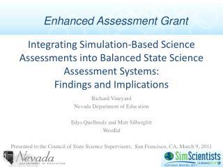 Richard Vineyard Nevada Department of Education Edys Quellmalz and Matt Silberglitt WestEd