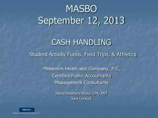 MASBO September 12, 2013 CASH HANDLING Student Activity Funds, Field Trips, & Athletics