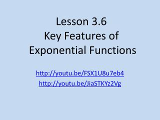 Lesson 3.6  Key Features of   Exponential Functions