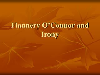 Flannery O�Connor and Irony