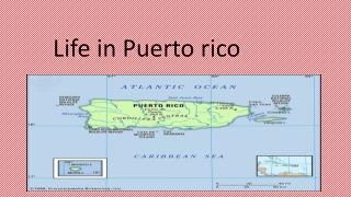 Life in Puerto  rico