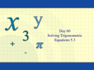 Day 60 Solving Trigonometric Equations 5.3