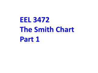EEL 3472 The Smith Chart Part 1