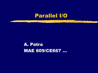 Parallel I/O