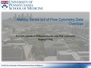 Making Sense out of Flow Cytometry Data Overload