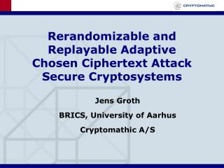 Rerandomizable and Replayable Adaptive Chosen Ciphertext Attack Secure Cryptosystems