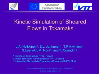Kinetic Simulation of Sheared Flows in Tokamaks