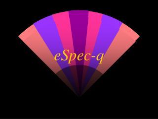 eSpec-q