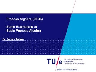 Process Algebra (2IF45) Some Extensions of  Basic Process Algebra