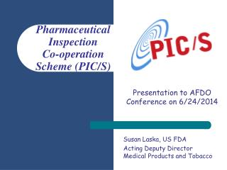 Pharmaceutical Inspection  Co-operation Scheme (PIC/S)