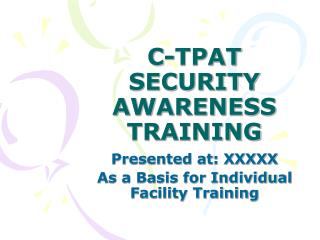 C-TPAT SECURITY AWARENESS TRAINING