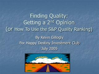 Finding Quality: Getting a 2 nd  Opinion  (or  How To Use the S&P Quality Ranking)