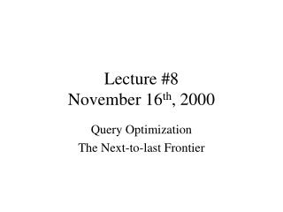 Lecture #8 November 16 th , 2000