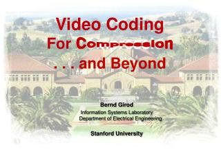 Video Coding  For  Compression . . . and Beyond