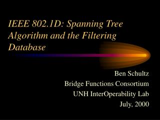 IEEE 802.1D: Spanning Tree Algorithm and the Filtering Database