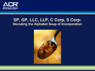 SP, GP, LLC, LLP, C Corp, S Corp: Decoding the Alphabet Soup of Incorporation