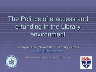 The Politics of e-access and e-funding in the Library environment