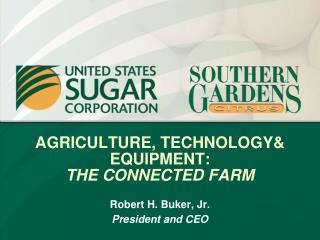 AGRICULTURE, TECHNOLOGY& EQUIPMENT:   THE CONNECTED FARM