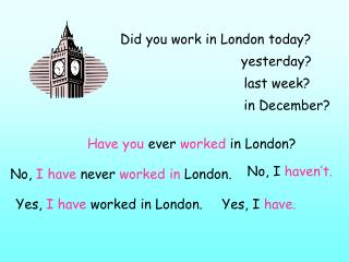 Did you work in London today?