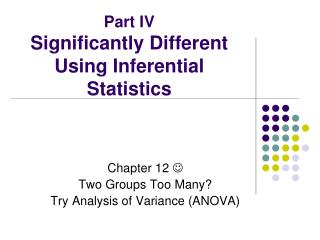 Part IV Significantly Different Using Inferential Statistics