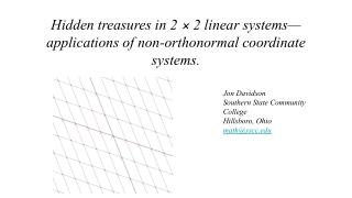 Hidden treasures in 2 × 2 linear systems— applications of non-orthonormal coordinate systems.