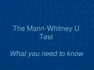 The Mann-Whitney U Test What you need to know