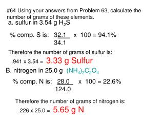 #64 Using your answers from Problem 63, calculate the  number of grams of these elements.